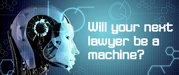 Could your next lawyer be a machine?